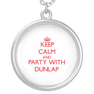 Keep calm and Party with Dunlap Custom Necklace