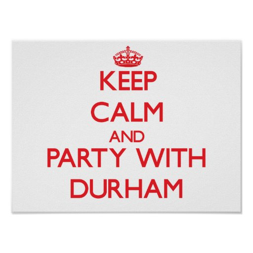 Keep calm and Party with Durham Print