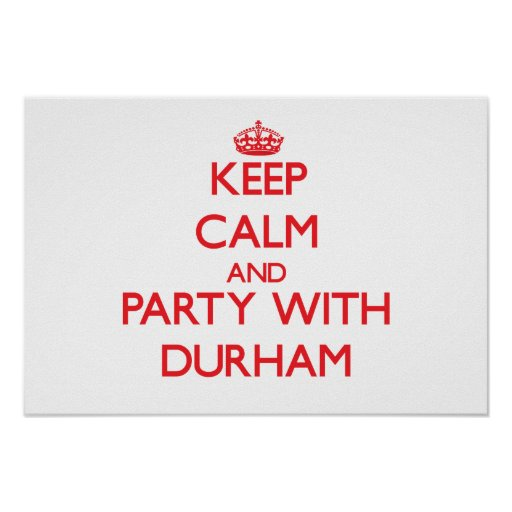 Keep calm and Party with Durham Poster