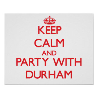 Keep calm and Party with Durham Posters