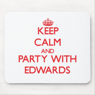 Keep calm and Party with Edwards Mouse Pads
