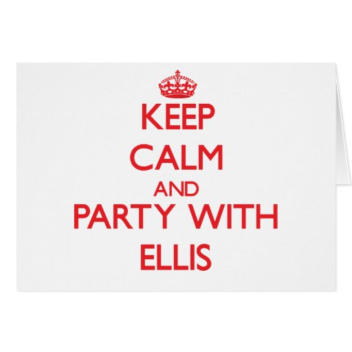 Keep calm and Party with Ellis Greeting Cards