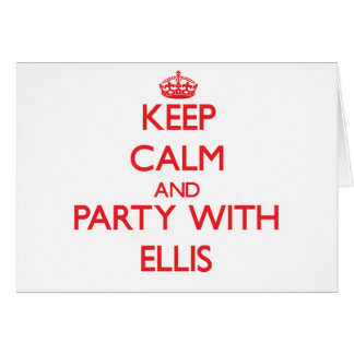 Keep calm and Party with Ellis Greeting Card