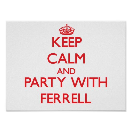 Keep calm and Party with Ferrell Poster
