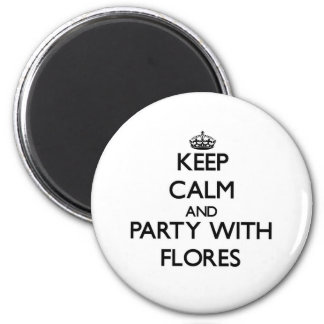Keep calm and Party with Flores Magnet