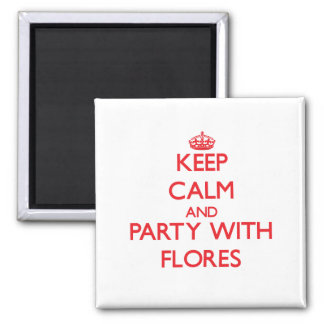 Keep calm and Party with Flores Refrigerator Magnets