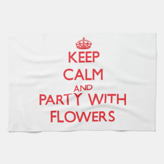 Keep calm and Party with Flowers Kitchen Towel