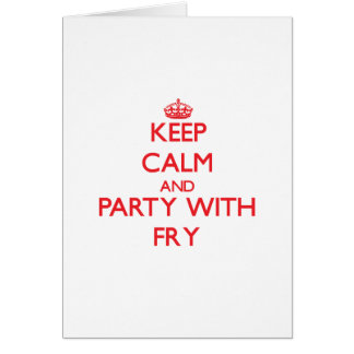 Keep calm and Party with Fry Greeting Cards