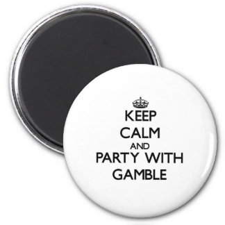 Keep calm and Party with Gamble Fridge Magnet