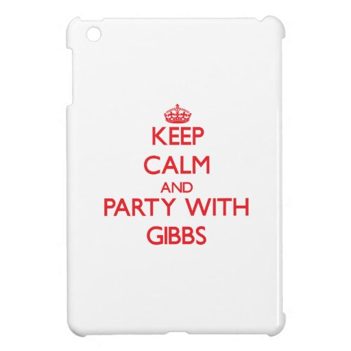 Keep calm and Party with Gibbs Case For The iPad Mini