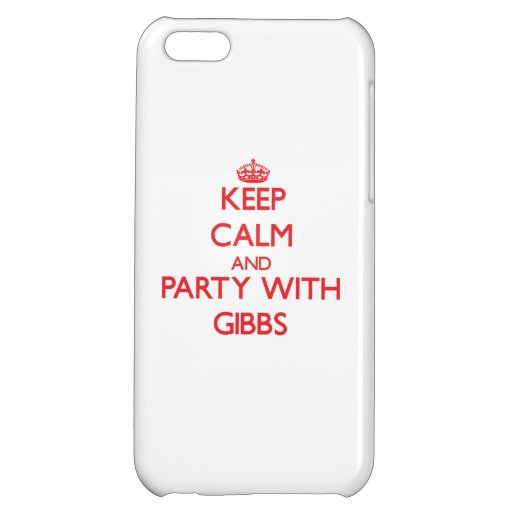 Keep calm and Party with Gibbs Case For iPhone 5C