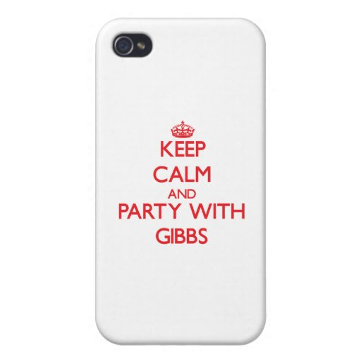Keep calm and Party with Gibbs Case For iPhone 4