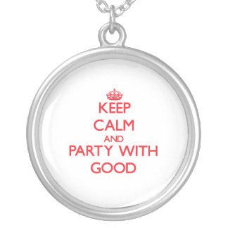 Keep calm and Party with Good Pendant
