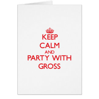 Keep calm and Party with Gross Greeting Cards