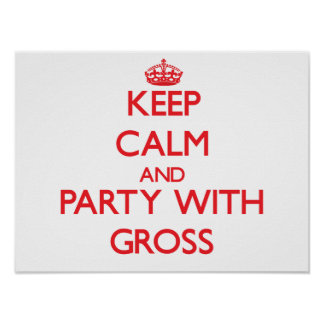 Keep calm and Party with Gross Print