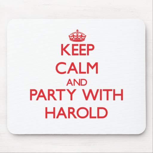 Keep calm and Party with Harold Mousepad