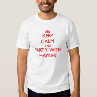 Keep calm and Party with Haynes T Shirts