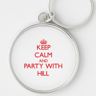 Keep calm and Party with Hill Key Chains