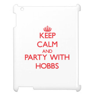 Keep calm and Party with Hobbs Case For The iPad