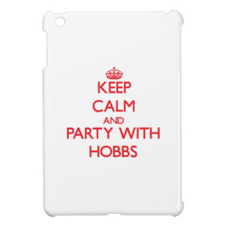 Keep calm and Party with Hobbs iPad Mini Cases