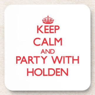 Keep calm and Party with Holden Beverage Coasters