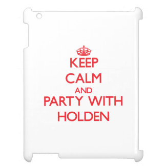 Keep calm and Party with Holden iPad Cover