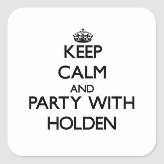 Keep calm and Party with Holden Square Sticker