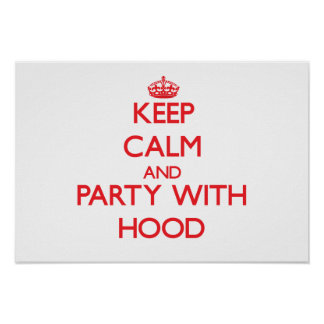 Keep calm and Party with Hood Posters