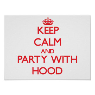 Keep calm and Party with Hood Print