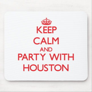 Keep calm and Party with Houston Mousepad