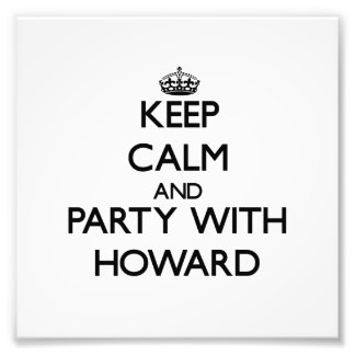 Keep calm and Party with Howard Art Photo