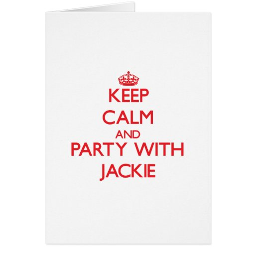 Keep calm and Party with Jackie Cards