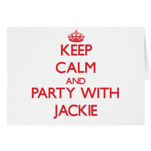 Keep calm and Party with Jackie Greeting Cards