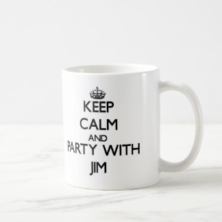 Keep Calm and Party with Jim Coffee Mugs