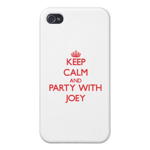 Keep calm and Party with Joey iPhone 4/4S Cases