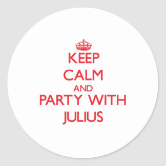 Keep calm and Party with Julius Stickers