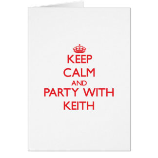 Keep calm and Party with Keith Card