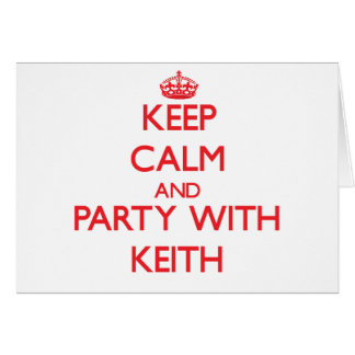 Keep calm and Party with Keith Greeting Cards