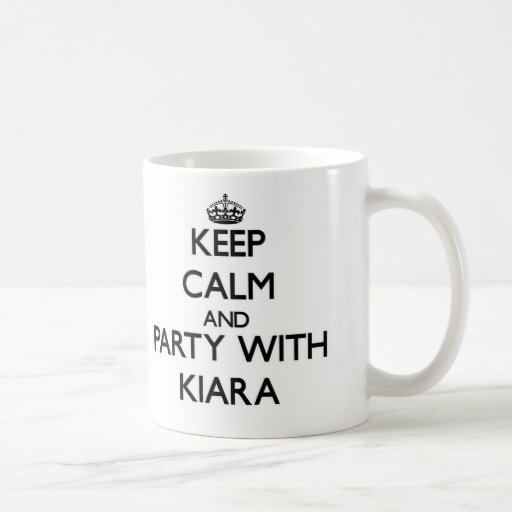 Keep Calm and party with Kiara Mug