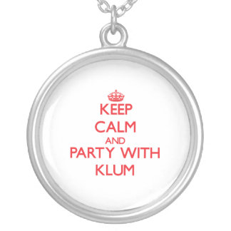 Keep calm and Party with Klum Custom Necklace