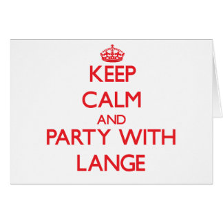 Keep calm and Party with Lange Greeting Cards