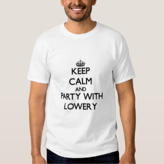 Keep calm and Party with Lowery Tshirts