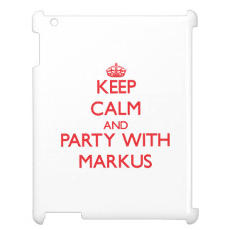 Keep calm and Party with Markus Cover For The iPad 2 3 4