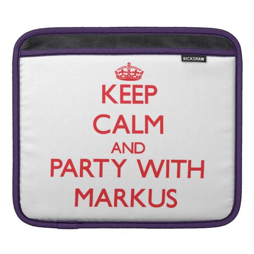 Keep calm and Party with Markus iPad Sleeve