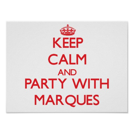 Keep calm and Party with Marques Poster