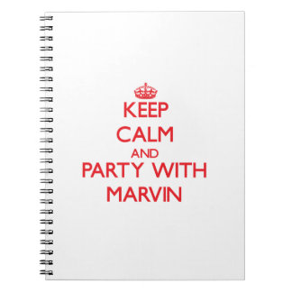 Keep calm and Party with Marvin Note Book