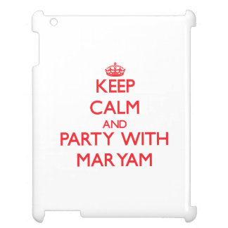 Keep Calm and Party with Maryam Cover For The iPad 2 3 4