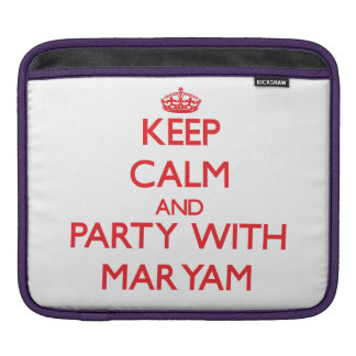 Keep Calm and Party with Maryam Sleeve For iPads