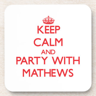 Keep calm and Party with Mathews Beverage Coaster