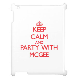 Keep calm and Party with Mcgee Cover For The iPad